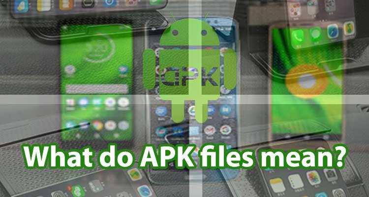 APK files mean