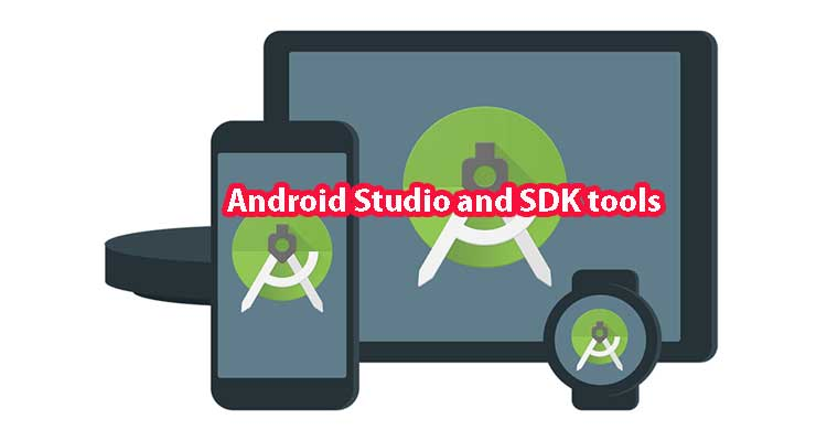 Android Studio and SDK tools