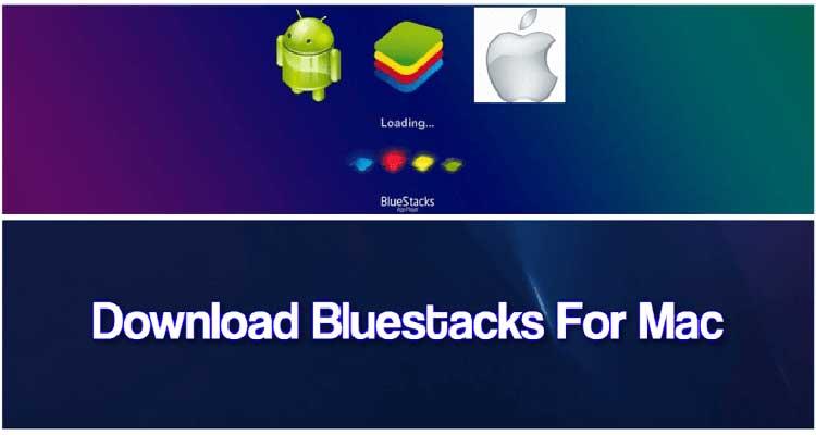BlueStacks Download for Mac